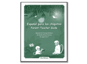 Español para los chiquitos, Parent-Teacher Guide