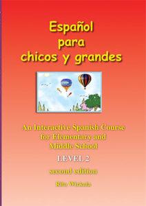 Español para chicos y grandes. Level 2 Textbook: Color Edition