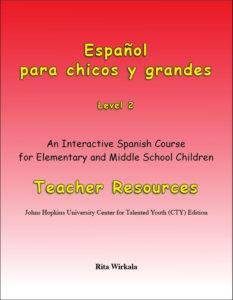 Español para chicos y grandes, Level 2. Teacher Resources